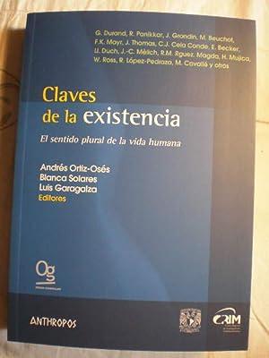 Claves de la existencia. El sentido plural de la vida humana: Andrés Ortiz-Osés - Blanca Solares - ...