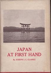 Japan at First Hand.: Clarke, Joseph I.C.