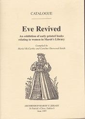 Eve Revived: An Exhibition of Early Printed Books Relating to Women in Marsh's Library: ...