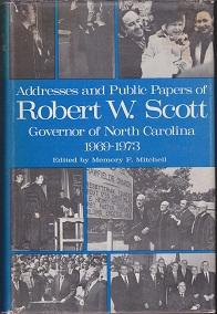 Addresses and Public Papers of Robert W. Scott, Governor of North Carolina 1969-1973: Mitchell, ...