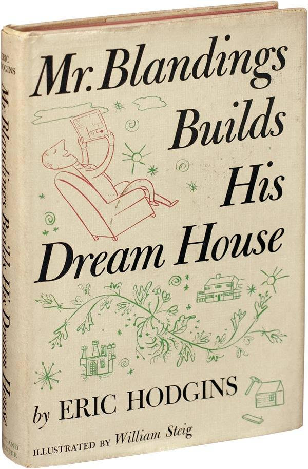 Mr. Blandings Builds His Dream House (First Edition): Hodgins, Eric; William Steig (illustrations)