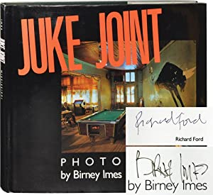 Juke Joint (First Edition, Signed by Imes and Richard Ford in the Year of Publication)