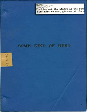 Some Kind of Hero (Original screenplay for the 1982 film): Pressman, Michael (director); James ...