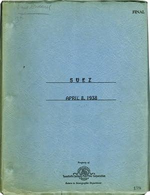 Suez (Original screenplay for the 1938 film): Dwan, Allan (director); Philip Dunne, Julien ...