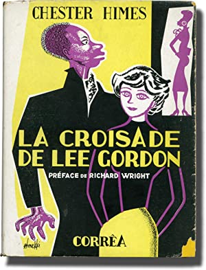 La Croisade De Lee Gordon [Lonely Crusade]: Himes, Chester; Richard Wright (introduction)