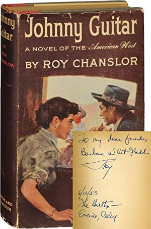 Johnny Guitar (Signed First Edition): Chanslor, Roy