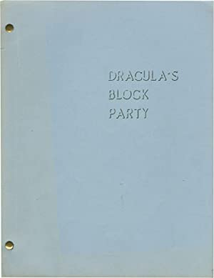 Dracula's Block Party (Original screenplay for an unproduced film)