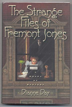 The Strange Files of Fremont Jones (Signed First Edition): Day, Dianne