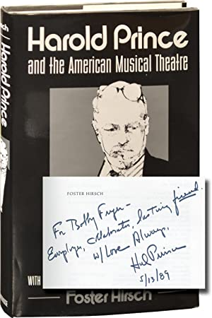 Harold Prince and the American Musical Theatre (First Edition, inscribed by Prince to his producer ...