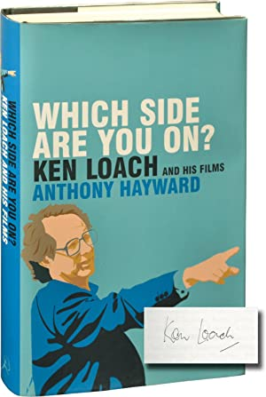 Which Side Are You On: Ken Loach and His Films (First Edition, Signed by Ken Loach)