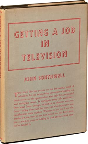Getting a Job in Television (First Edition): Southwell, John