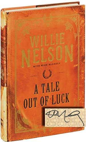 A Tale Out of Luck (Signed First: Nelson, Willie with