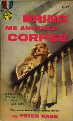 Bring Me Another Corpse (First Edition): Rabe, Peter