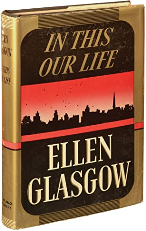 In This Our Life (First Edition): Glasgow, Ellen