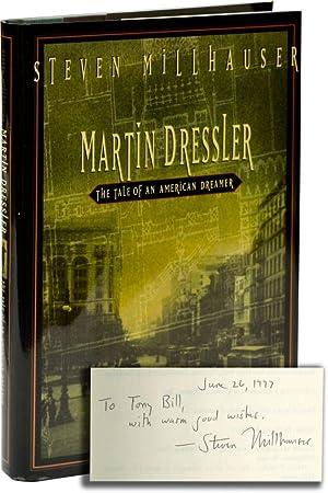 Martin Dressler: The Tale of an American: Millhauser, Steven