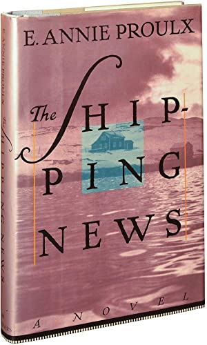 The Shipping News (First Edition): Proulx, E. Annie