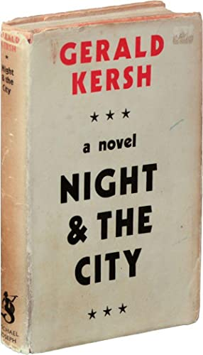 Night and the City (Early UK printing): Kersh, Gerald