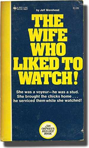 The Wife Who Liked to Watch (First: Offutt, Andrew J.