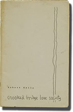 Crooked Bridge Love Society (Limited Edition, inscribed by the author): Kelly, Robert