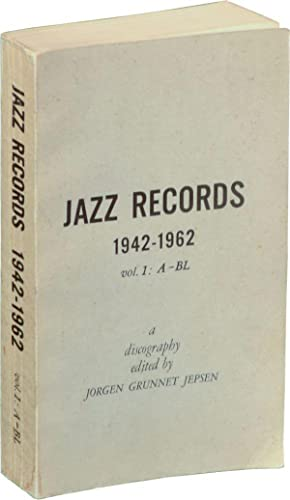 Jazz Records 1942-1965: Volume 1: A-B (First Edition): Jepsen, Jorgen Grunnet