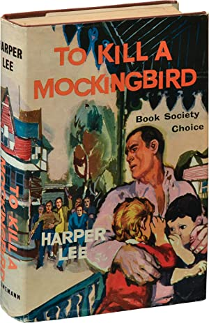To Kill a Mockingbird (First UK Edition): Lee, Harper