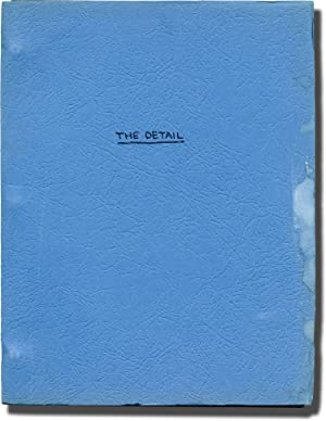 The Detail (Original screenplay for an unproduced film)