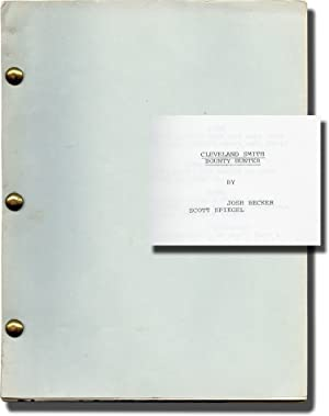 Cleveland Smith: Bounty Hunter (Original screenplay for an unproduced film): Becker, Joshua and ...