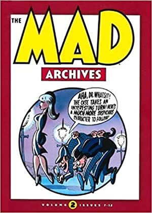 The MAD Archives, Volume 2 [Magazine] Issues 7-12: Gaines, William M.