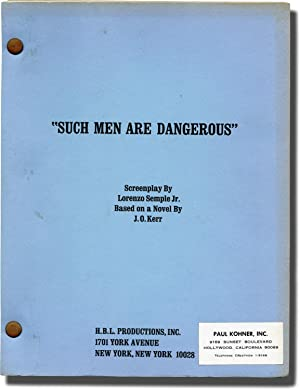 Such Men Are Dangerous (Original screenplay for an unproduced film)