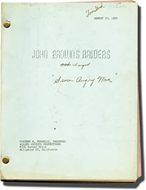 Seven Angry Men [John Brown's Raiders] (Original screenplay for the 1955 film)