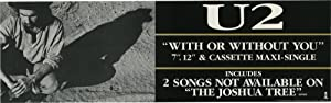 "With or Without You"" U2 promotional banner poster (Original poster for U2's 1987 ""..."