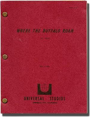 Where the Buffalo Roam: A Movie Based on the Life of Hunter S. Thompson (Original screenplay for ...