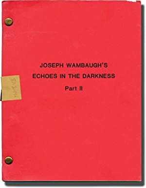 Echoes in Darkness: Part 2 (Original teleplay script for the 1987 television movie)