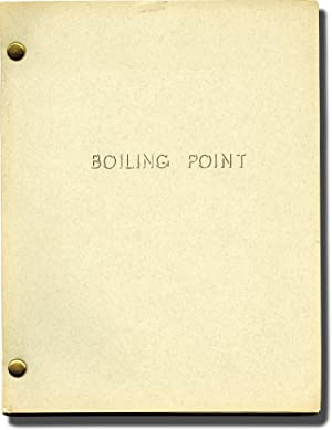 Boiling Point (Original screenplay for an unproduced film)
