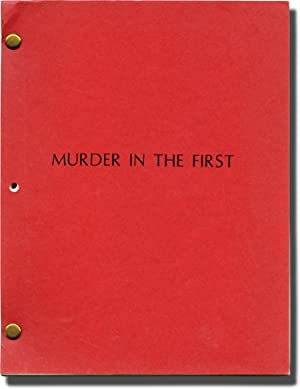 Murder in the First (Original screenplay for the 1995 film)