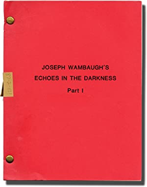 Echoes in the Darkness: Part 1 (Original teleplay script for the 1987 television movie)