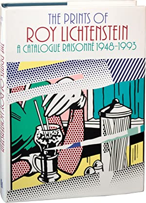 The Prints of Roy Lichtenstein: A Catalog Raisonne 1948-1993 (First Edition)
