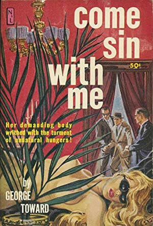 Come Sin With Me (First Edition): Toward, George