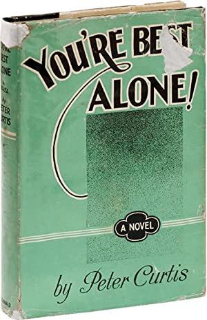 You're Best Alone (First UK Edition): Curtis, Peter
