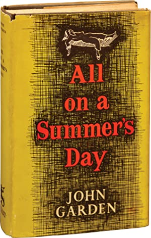 All on a Summer's Day (First UK Edition): Garden, John
