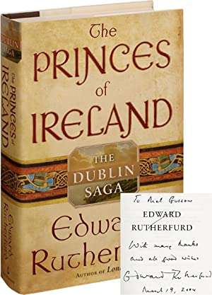 The Princes of Ireland: The Dublin Saga (First American Edition, inscribed to Mel Gussow, dated i...