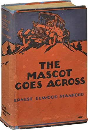 The Mascot Goes Across (First Edition): Stanford, Ernest Elwood