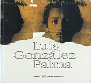 Luis Gonzalez Palma (First Edition): Gonzalez Palma, Luis; Maria Christina Orive (introduction)