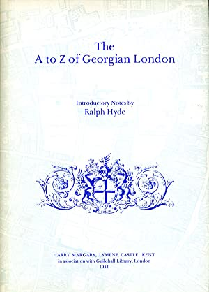 The A to Z of Georgian London (Hardcover): Hyde, Ralph (introduction)