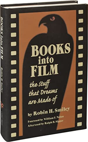 Books into Film: The Stuff That Dreams Are Made Of (Signed Limited Edition): Smiley, Robin; William...