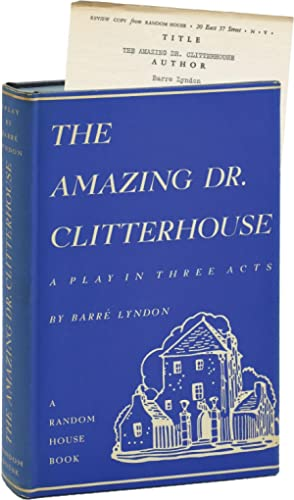 The Amazing Dr. Clitterhouse: A Play in Three Acts (First Edition, review copy): Lyndon, Barre