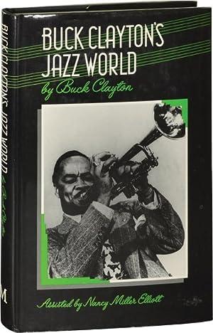 Buck Clayton's Jazz World (First UK Edition): Clayton, Buck; Nancy Miller Elliott (assisted by...