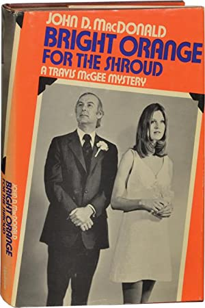 Bright Orange for the Shroud (First American Hardcover Edition, with signed bookplate): MacDonald, ...