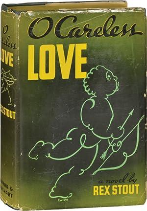 O Careless Love (First Edition): Stout, Rex