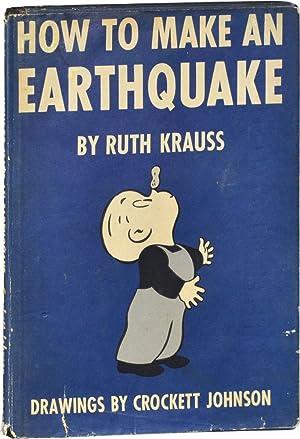 How to Make an Earthquake (First Edition): Johnson, Crockett (illustrator); Ruth Krauss (text)